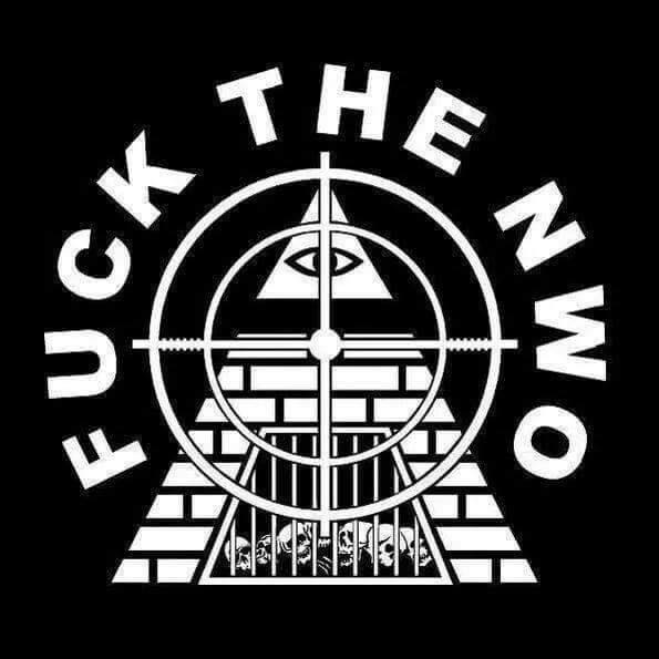 FUCK the NWO - New World Order - Narcopath World Order - Narczi World Order - Nazi World Order - Blue World Order - Jew World Order - The First Order