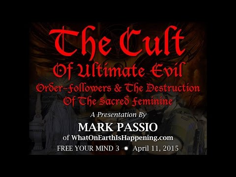 The Cult Of Ultimate Evil - Order-Followers & The Destruction Of The Sacred Feminine